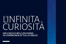 L'infinita curiosità - Un viaggio nell'universo in compagnia di Tullio Regge