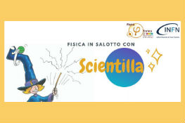 Fisica in salotto con Scientilla